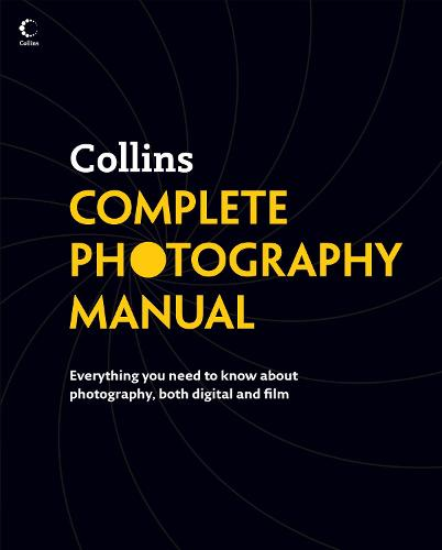 Collins Complete Photography Manual (Hardback)