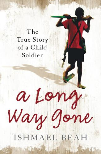 A Long Way Gone: The True Story of a Child Soldier (Paperback)
