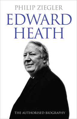Edward Heath: The Authorised Biography (Hardback)