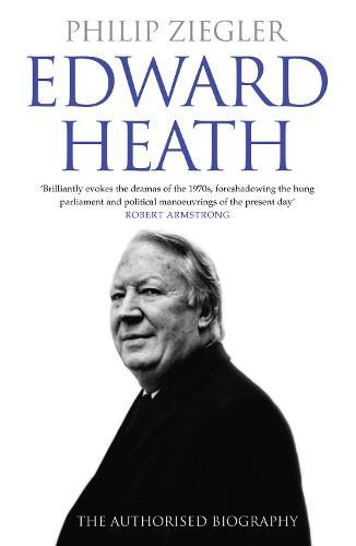 Edward Heath: The Authorised Biography (Paperback)