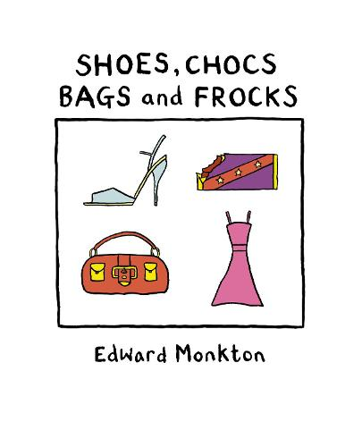 Shoes, Chocs, Bags and Frocks (Hardback)