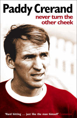 Paddy Crerand: Never Turn the Other Cheek (Paperback)
