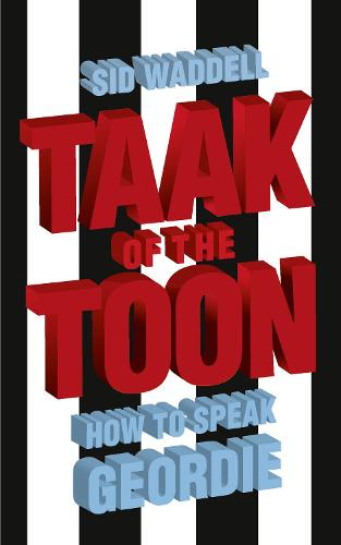 Collins Taak of the Toon: How to Speak Geordie (Paperback)
