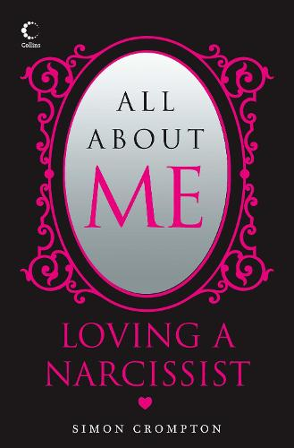 All About Me: Loving a Narcissist (Paperback)