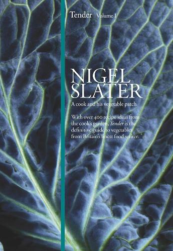 Tender: Volume I, a Cook and His Vegetable Patch (Hardback)