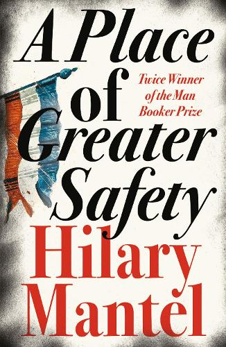 A Place of Greater Safety (Paperback)