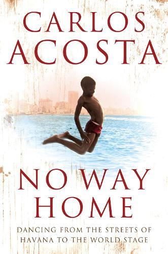 No Way Home: A Cuban Dancer's Story (Paperback)
