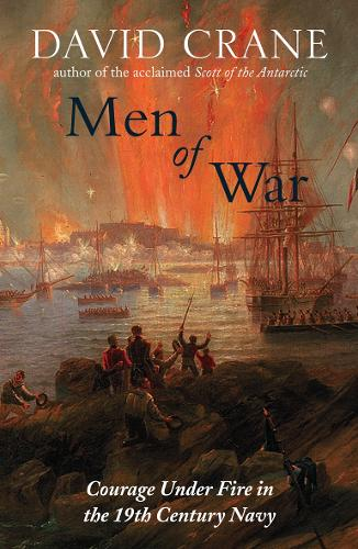 Men of War: The Changing Face of Heroism in the 19th Century Navy (Hardback)