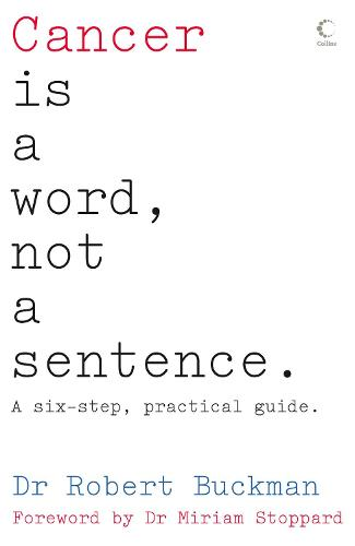 Cancer is a Word, Not a Sentence (Paperback)