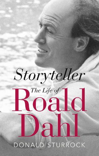 Storyteller: The Life of Roald Dahl (Hardback)