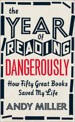 The Year of Reading Dangerously: How Fifty Great Books Saved My Life (Hardback)