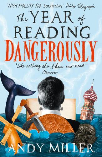 The Year of Reading Dangerously: How Fifty Great Books Saved My Life (Paperback)
