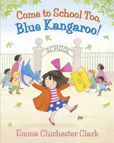Come to School too, Blue Kangaroo! (Hardback)