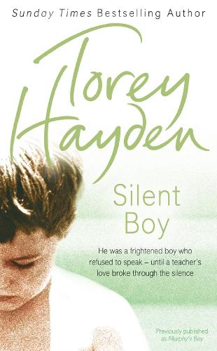 Silent Boy: He Was a Frightened Boy Who Refused to Speak - Until a Teacher's Love Broke Through the Silence (Paperback)