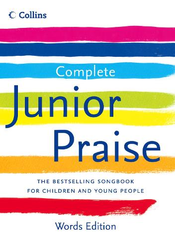 Complete Junior Praise: : Words edition (Hardback)