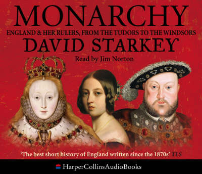 Monarchy: England and Her Rulers from the Tudors to the Windsors (CD-Audio)