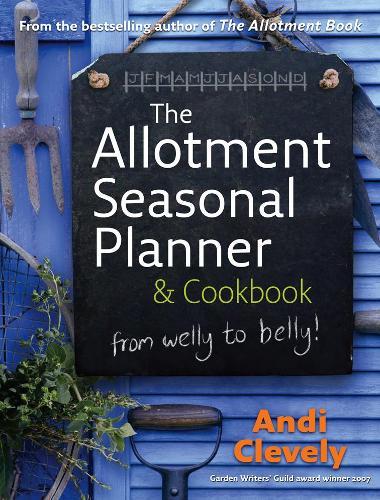 The Allotment Book: Seasonal Planner and Cookbook (Hardback)