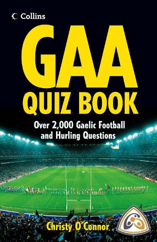 GAA Quiz Book: Over 2,000 Gaelic Football and Hurling Questions (Paperback)