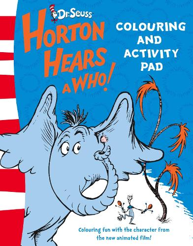 Colouring and Activity Pad - Horton Hears A Who (Paperback)
