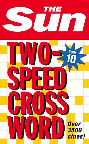 The Sun Two-Speed Crossword Book 10: 80 Two-in-One Cryptic and Coffee Time Crosswords (Paperback)