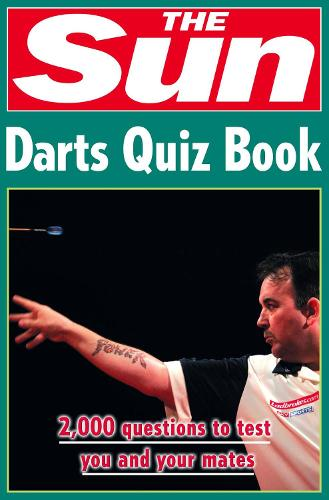 The Sun Darts Quiz Book: Over 2,000 Darts Questions (Paperback)