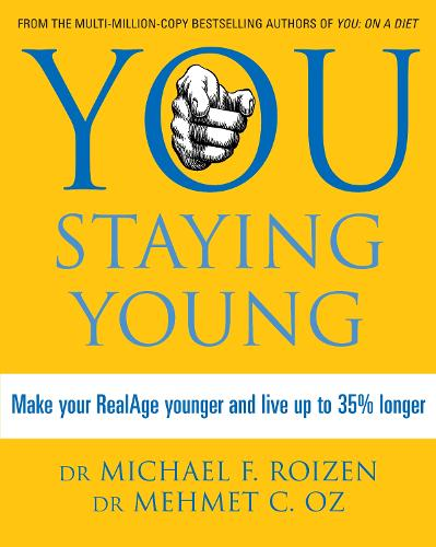 You: Staying Young: Make Your Realage Younger and Live Up to 35% Longer (Paperback)