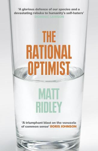 The Rational Optimist: How Prosperity Evolves (Paperback)