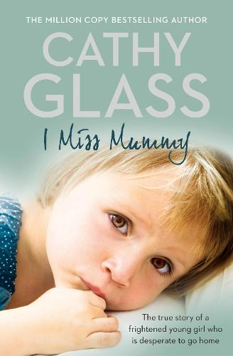 I Miss Mummy: The True Story of a Frightened Young Girl Who is Desperate to Go Home (Paperback)