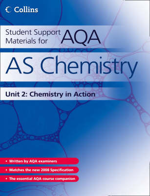 Student Support Materials for AQA: AS Chemistry Unit 2: Chemistry in Action - Student Support Materials for AQA (Paperback)