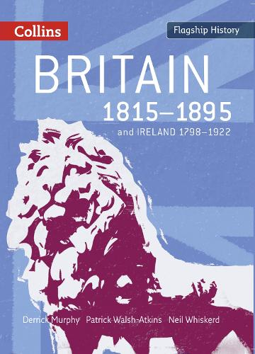 Britain 1815-1895: And Ireland 1798-1922 - Flagship History (Paperback)