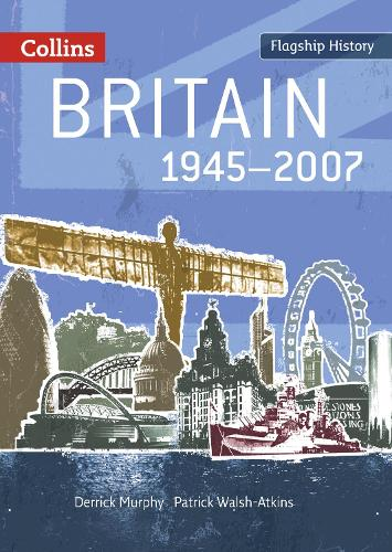Britain 1945-2007 - Flagship History (Paperback)