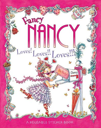 Fancy Nancy Loves! Loves!! Loves!!!: Sticker Book - Fancy Nancy (Paperback)