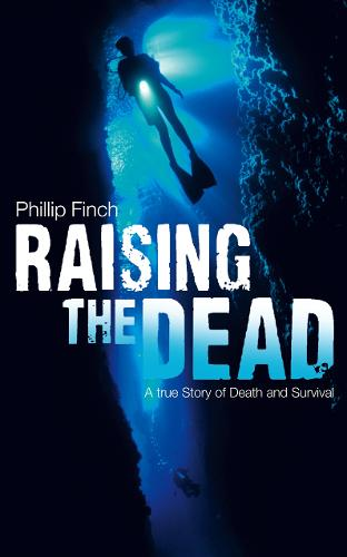 Raising the Dead: A True Story of Death and Survival (Paperback)