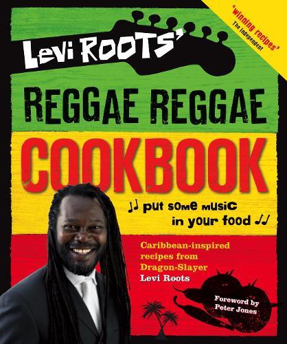 Levi Roots' Reggae Reggae Cookbook (Hardback)