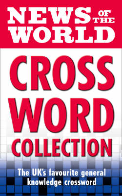 """""""News of the World"""" Crossword Collection: The Much-loved General Knowledge Crossword from the """"News of the World"""" (Paperback)"""