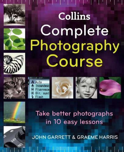 Collins Complete Photography Course (Hardback)