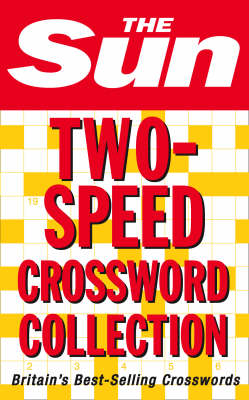 The Sun Two Speed Crossword Collection: 160 Two-in-one Cryptic and Coffee Time Crosswords (Paperback)