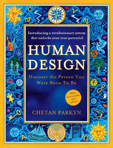 Human Design: Discover the Person You Were Born to be (Paperback)