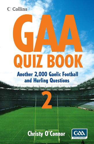GAA Quiz Book 2: Another 2,000 Gaelic Football and Hurling Questions (Paperback)