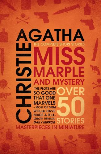 Miss Marple and Mystery: The Complete Short Stories - Miss Marple (Paperback)