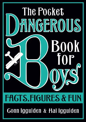 The Pocket Dangerous Book for Boys: Facts, Figures and Fun (Hardback)