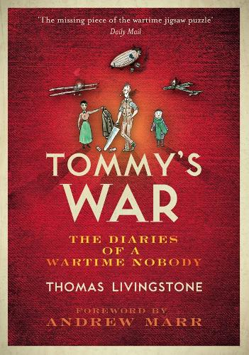 Tommy's War: A First World War Diary 1913-1918 (Paperback)