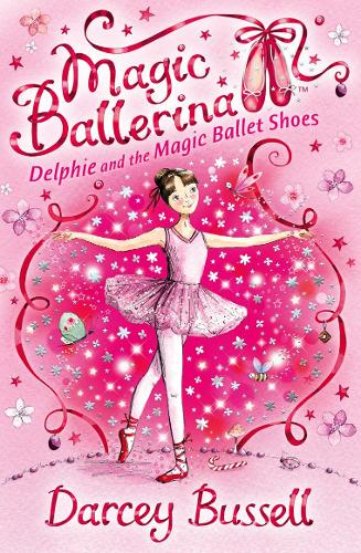 Delphie and the Magic Ballet Shoes - Magic Ballerina 1 (Paperback)