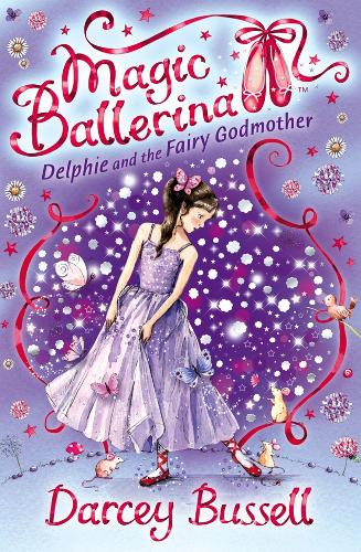Delphie and the Fairy Godmother - Magic Ballerina 5 (Paperback)