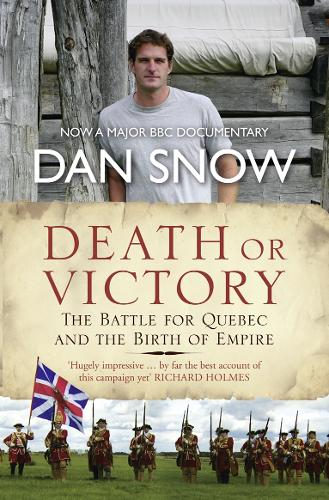 Death or Victory: The Battle for Quebec and the Birth of Empire (Paperback)