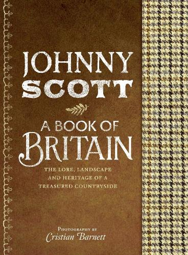 A Book of Britain: The Lore, Landscape and Heritage of a Treasured Countryside (Hardback)