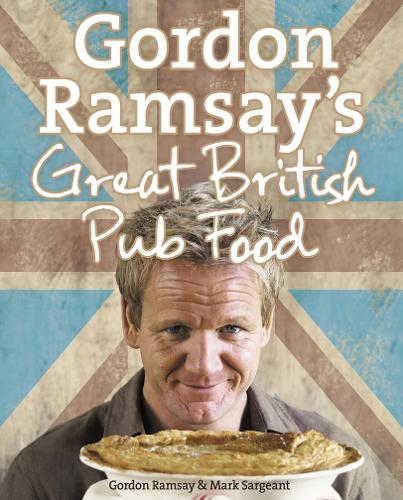 Gordon Ramsay's Great British Pub Food (Hardback)