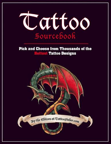 Tattoo Sourcebook: Pick and Choose from Thousands of the Hottest Tattoo Designs (Paperback)