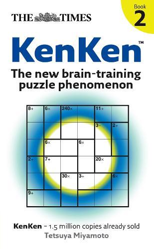 The Times: KenKen Book 2: The New Brain-Training Puzzle Phenomenon (Paperback)