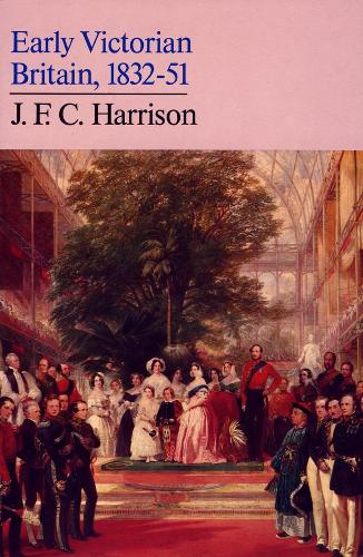 Early Victorian Britain: 1832-51 (Paperback)